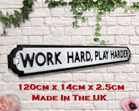 Wooden sign: Work Hard, Play Harder