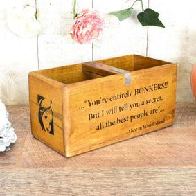 Hardwood printed wax finish nostalgic box. Alice in wonderland quote.