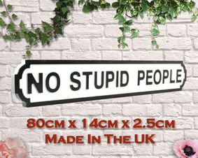 Wooden sign: No stupid people
