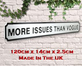 Wooden sign: More Issues Than Vogue